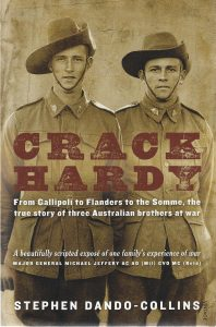 Book Cover: Crack Hardy: From Gallipoli to Flanders to the Somme, the True Story of Three Australian Brothers at War