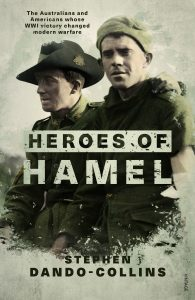 Book Cover: Heroes of Hamel: The Australians and Americans whose WWI victory changed modern warfare