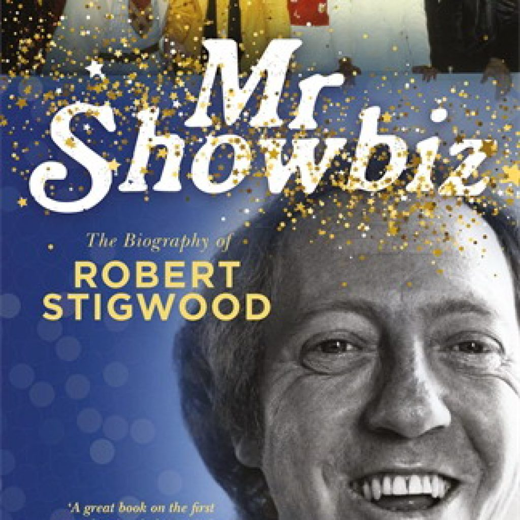 Book Cover: Mr Showbiz: The Biography of Robert Stigwood