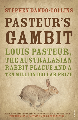 Book Cover: Pasteur's Gambit: Louis Pasteur, the Australasian Rabbit Plague, and a Ten Million Dollar Prize