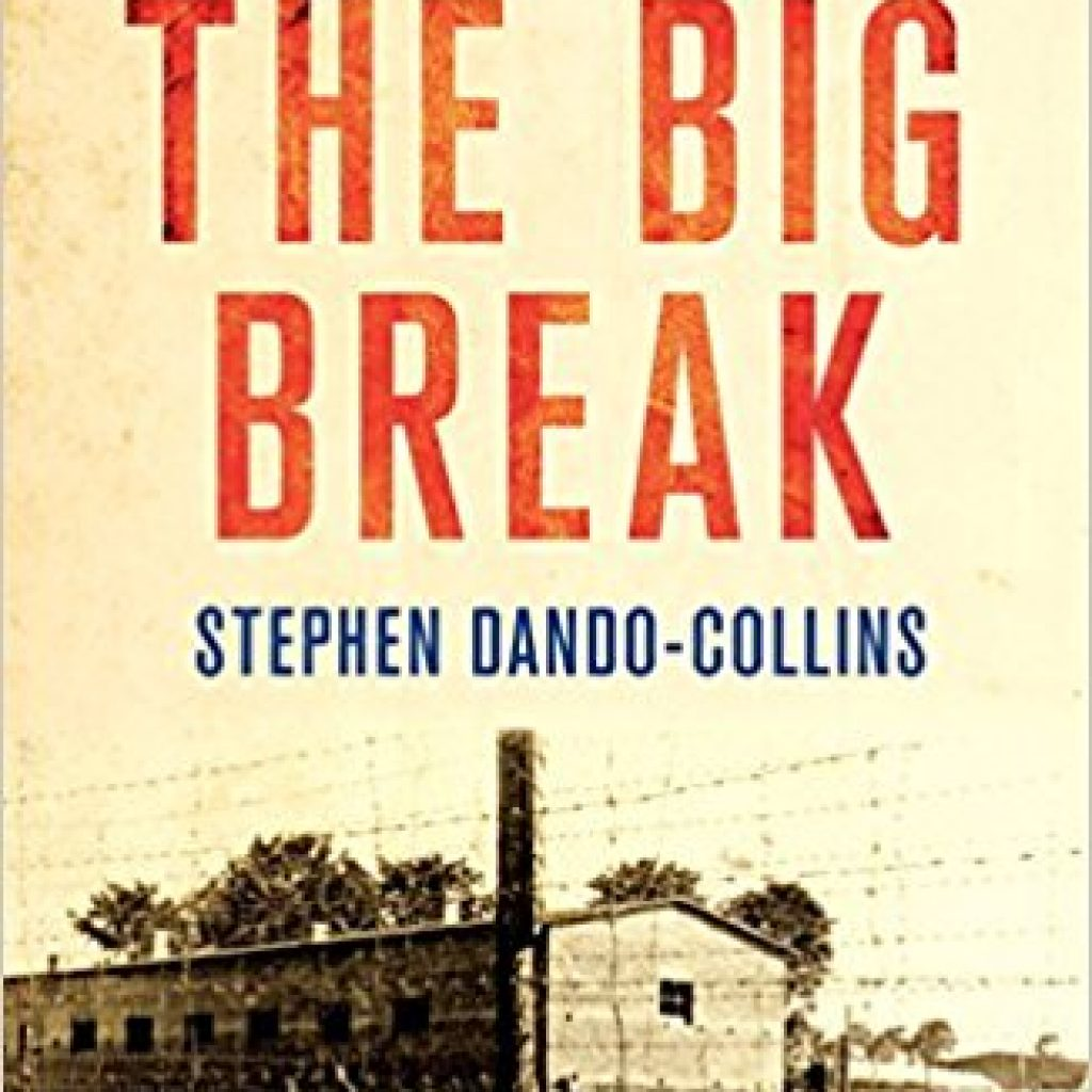Book Cover: The Big Break: The Greatest American WWII POW Escape Story Never Told