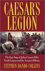 Book Cover: Caesar's Legion: The Epic Saga of Julius Caesar's Elite Tenth Legion and the Armies of Rome
