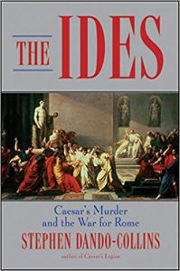 Book Cover: The Ides: Caesar's Murder and the War for Rome