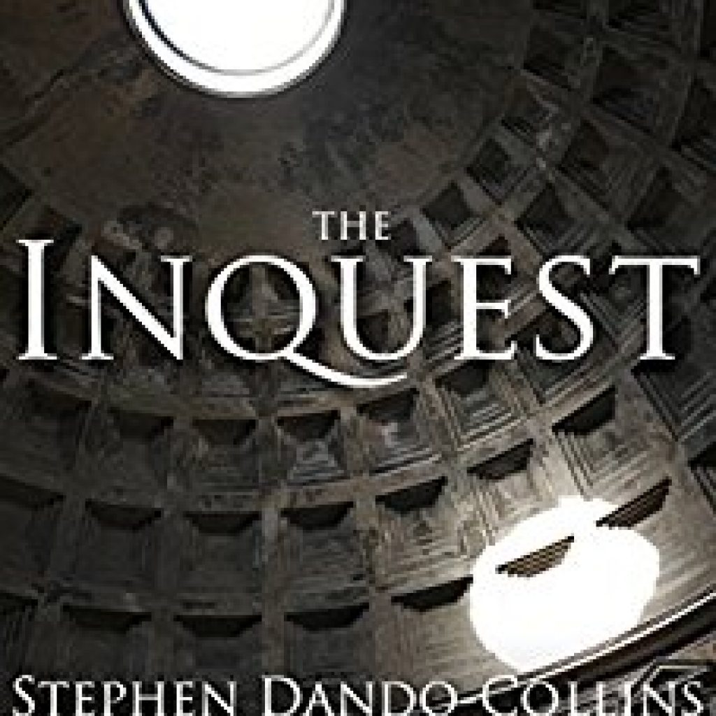 Book Cover: The Inquest: A Novel of the Greatest Story Never Told