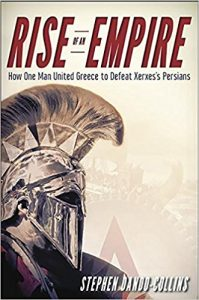 Book Cover: Rise of an Empire: How One Man United Greece to Defeat Xerxes's Persians