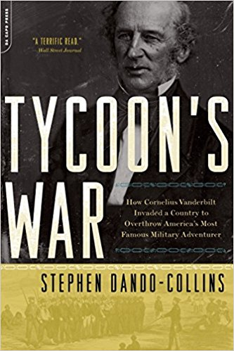 Book Cover: Tycoon's War: How Cornelius Vanderbilt Invaded a Country to Overthrow America's Most Famous Military Adventurer