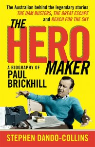 Book Cover: The Hero Maker: A Biography of Paul Brickhill