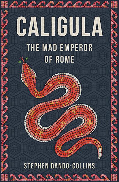 Book Cover: CALIGULA, The Mad Emperor of Rome