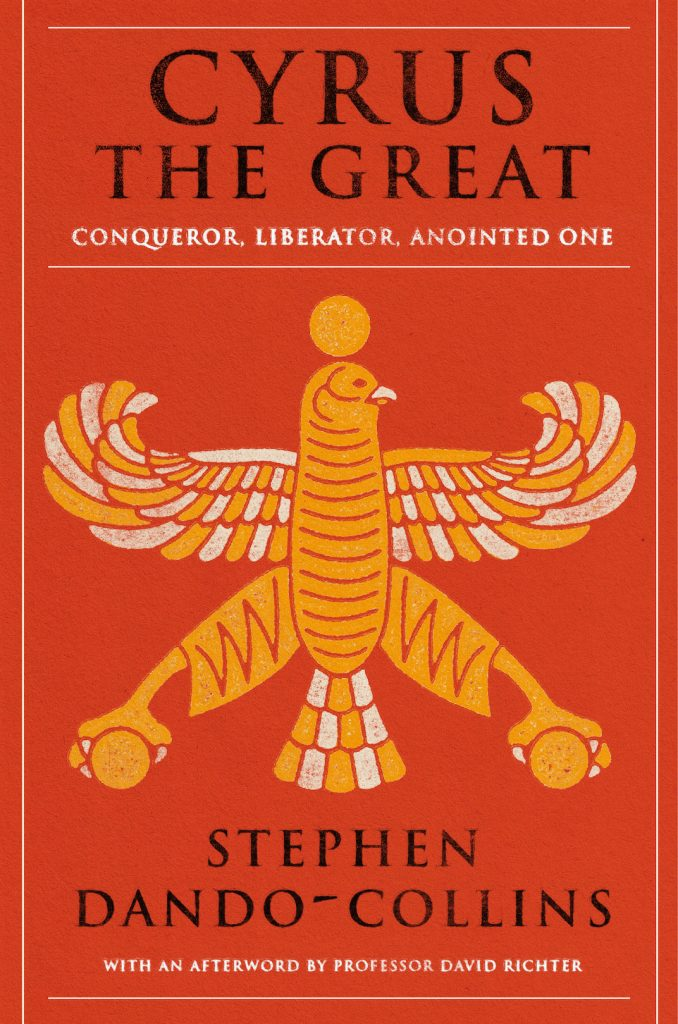 Book Cover: CYRUS THE GREAT, Conqueror, Liberator, Anointed One