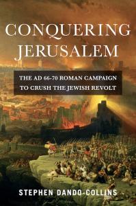 Book Cover: CONQUERING JERUSALEM: The Roman Campaign to Crush the AD 66-73 Jewish Revolt